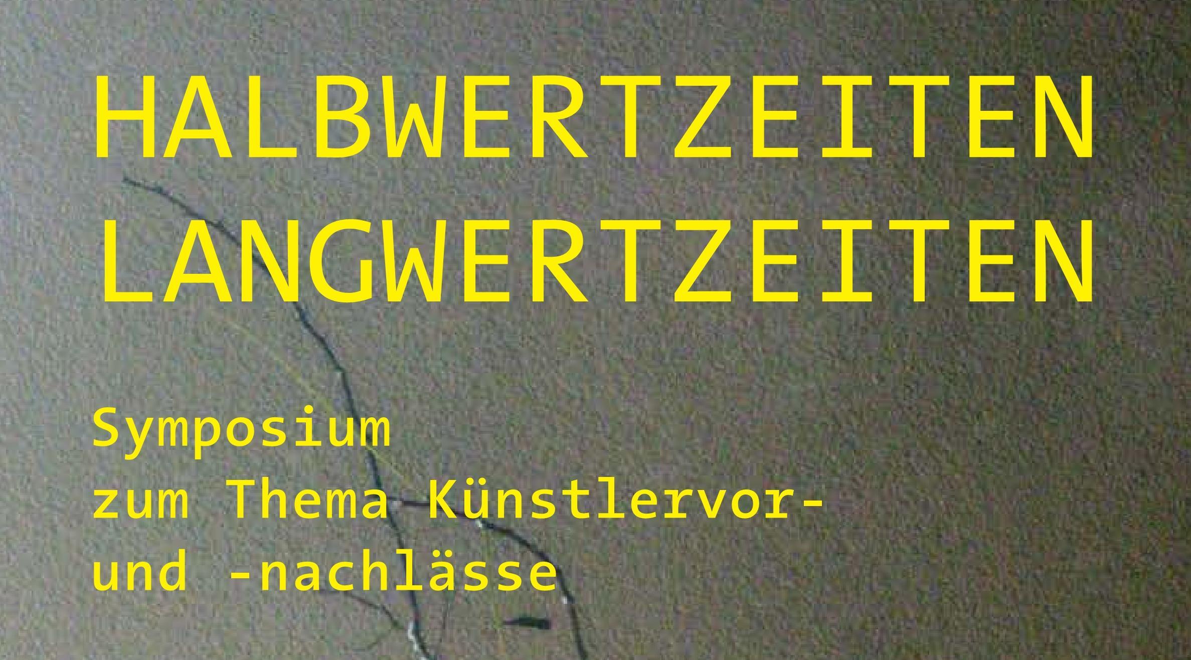 Halbwertzeiten Langwertzeiten - Symposium
